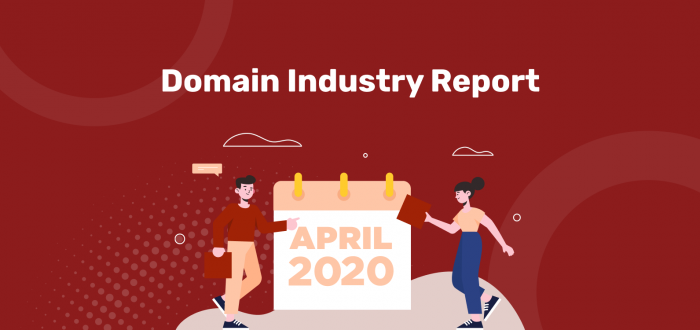 April 2020 Domain Industry Report