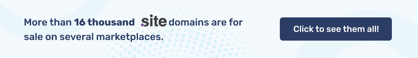 More than 16 thousand .SITE  domains are for sale on several marketplaces.